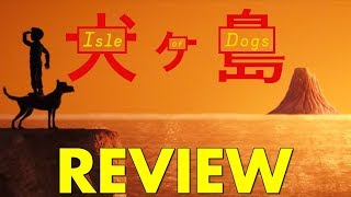 Uniquely Unbridled - Isle of Dogs (2018) Review