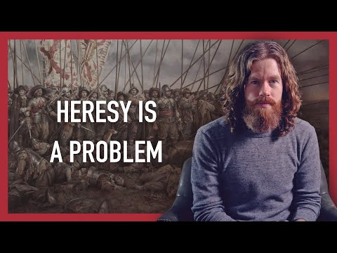 Heresy is a Problem