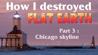 How I destroyed flat Earth idiocy (3) – Chicago