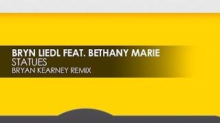 Bryn Liedl featuring Bethany Marie - Statues (Bryan Kearney Remix)