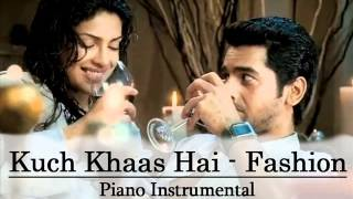 Kuch Khaas Hai - Fashion @ Piano Instrumental