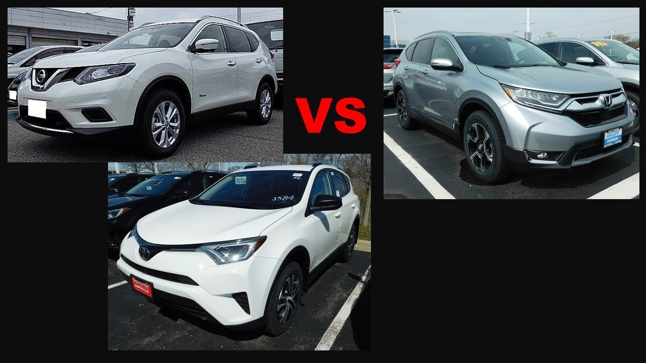 2018 Honda Cr V Vs 2018 Toyota Rav4 Vs 2017 5 Nissan Rogue