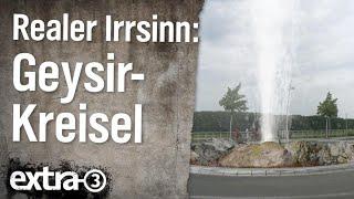 Realer Irrsinn: Der Geysir-Kreisel von Monheim
