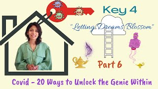 Letting Dreams Blossom | Covid - 20 Ways to Unlock the Genie within - Part 6