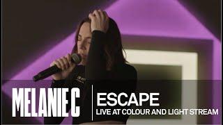 MELANIE C  - Escape [Live at Colour And Light Stream]