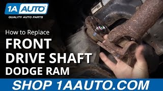 How to Replace Front Drive Shaft 02-08 Dodge Ram 1500