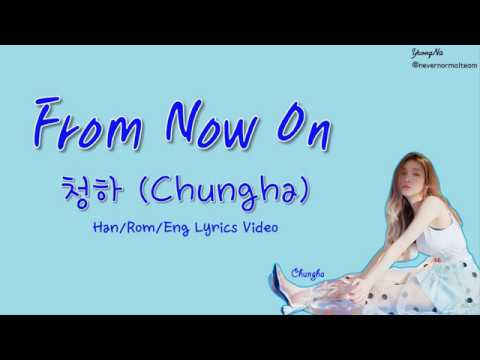 [Han/Rom/Eng]From Now On - 청하 (Chungha) Lyrics Video