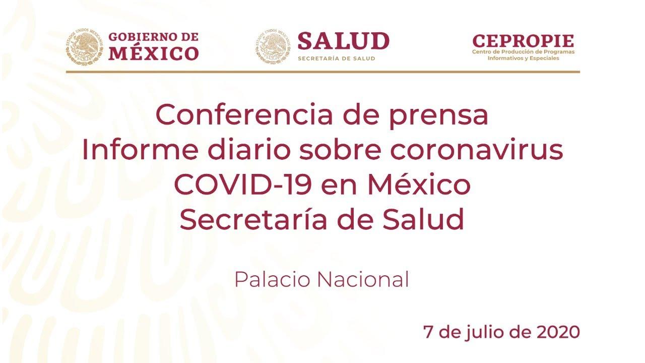 Informe diario sobre coronavirus COVID-19 en México. Secretaría de Salud. Martes 7 de julio, 2020