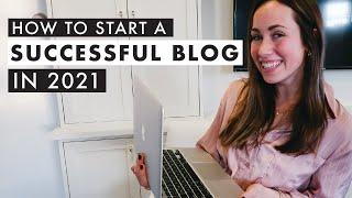 How to Start a Successful Blog in 2021 | By Sophia Lee