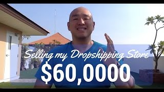 I Sold My Drop Shipping Store for $60,000! Dropship Lifestyle!