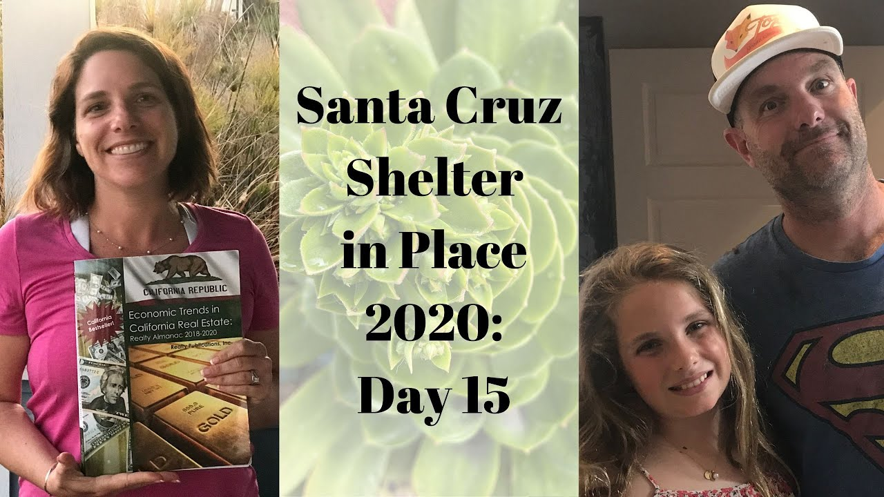 Santa Cruz Shelter in Place 2020: Day 15