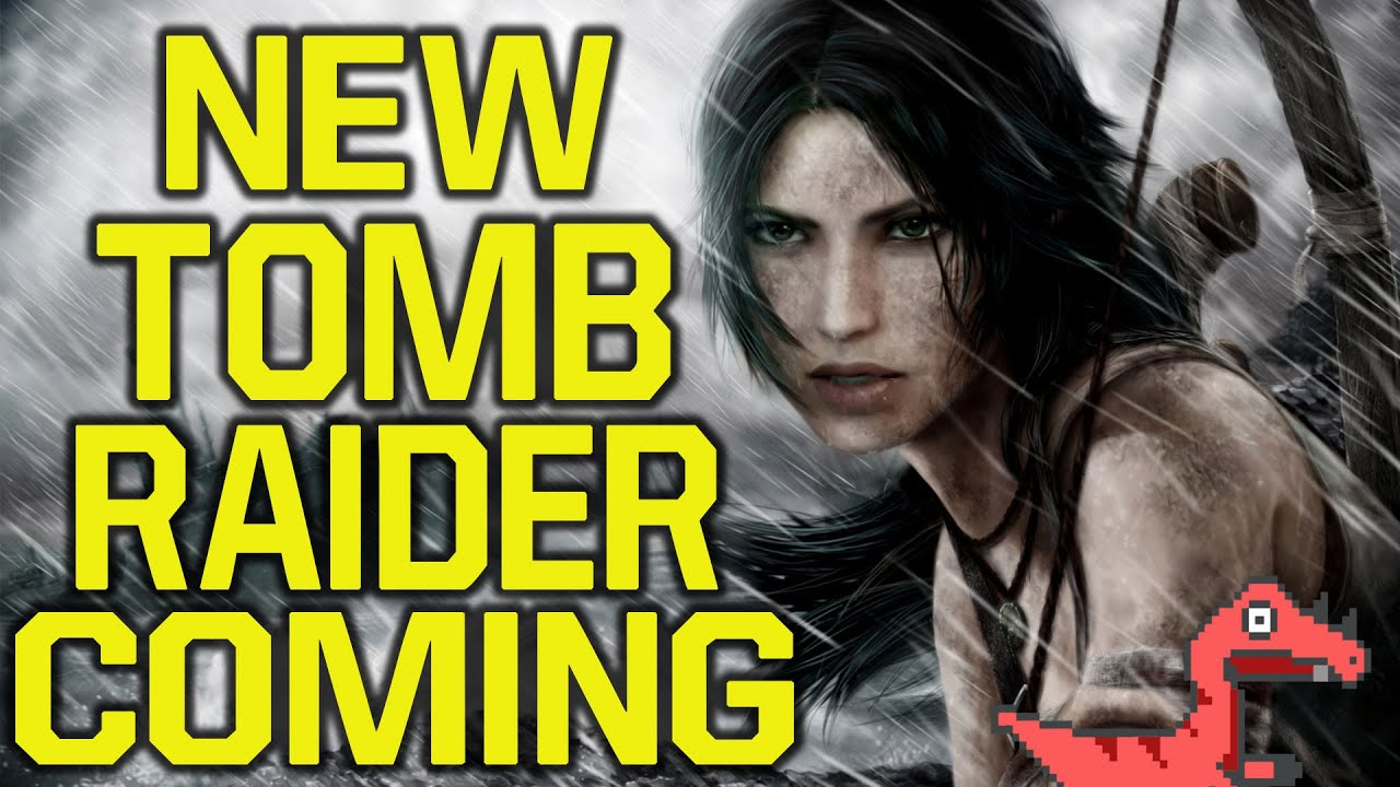 New Tomb Raider game coming - here is why (Tomb Raider ...