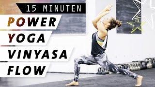Yoga  Power Vinyasa Flow | Dynamisch & Kraftvoll | 15 Minuten Ganzkörper Programm