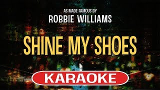 Shine My Shoes (Karaoke Version) - Robbie Williams