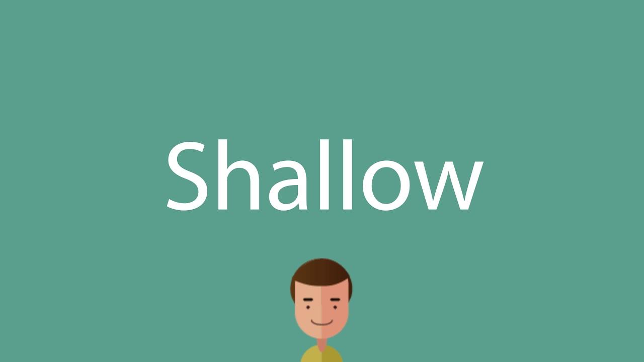 Shallow pronunciation