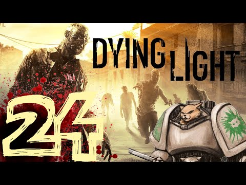 Let's Play Dying Light - Episode 24 - Givem The Hook