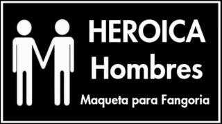 Heroica - Hombres