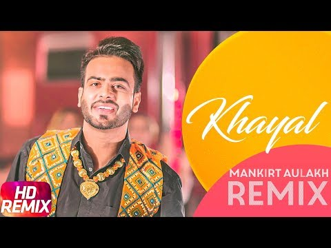 Khayal | Remix | Mankirt Aulakh | Sabrina Bajwa | Sukh Sanghera | Latest Remix Song 2018