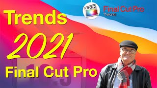 Final Cut Pro Trends for 2021 - Training Final Cut Pro 10.5