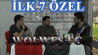 İlk 7 Özel Wolves FC