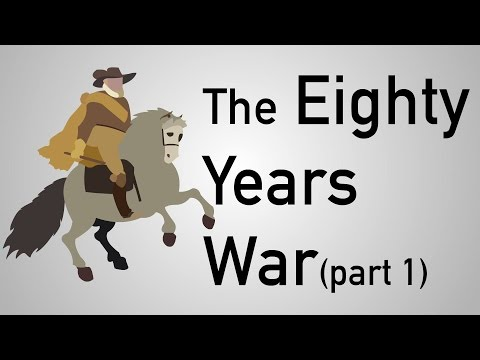 The Eighty Years War (The Dutch Revolt) Part 1  | History #3