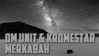 Om Unit vs Kromestar - Merkabah