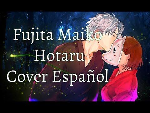 Fujita Maiko - Hotaru (Cover Español)