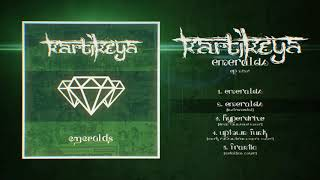 Kartikeya - Emeralds (EP Stream)