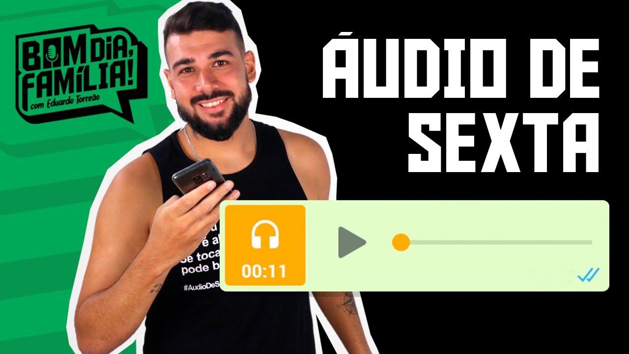BOM DIA FAMÍLIA - ÁUDIO DE SEXTA (When I Was Your Man)