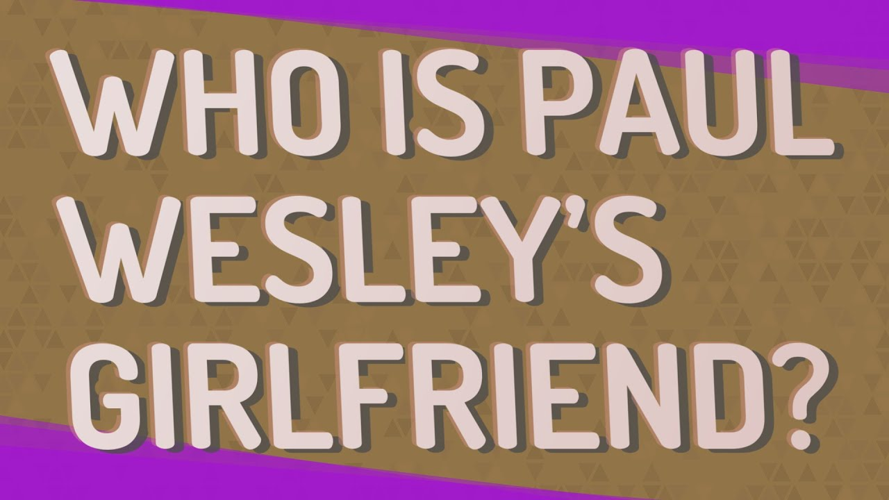 Who is Paul Wesley's girlfriend?