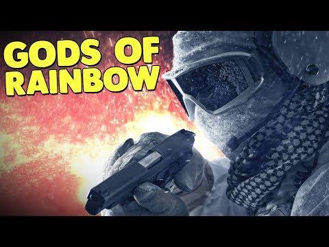 THE GODS OF RAINBOW SIX! - Rainbow Six: Siege