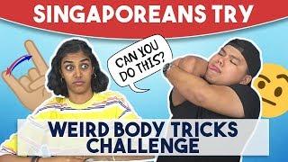 Singaporeans Try: Weird Body Tricks Challenge