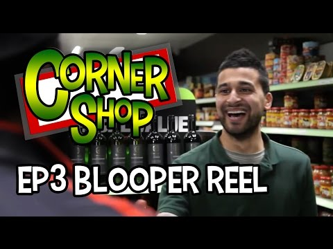 CORNER SHOP | BLOOPER REEL - Episode 3