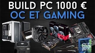 Build PC pour 1000€ - Jeux vidéo et Overclocking - NOVEMBRE 2016 [BUILD PC]