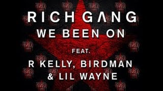 Rich Gang - We Been On (feat. Birdman and Lil Wayne , R. Kelly)