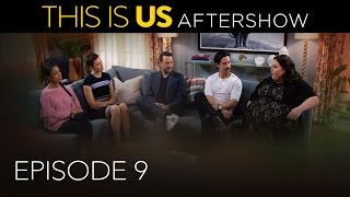 This Is Us - Aftershow: Episode 9 (Digital Exclusive)