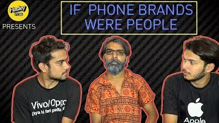 WHAT IF PHONE BRANDS WERE PEOPLE | Hasley India