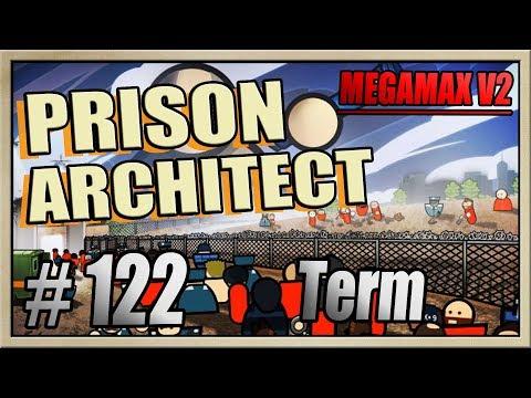 Prison Architect - [MEGAMAX V2 - Part 122] - Term