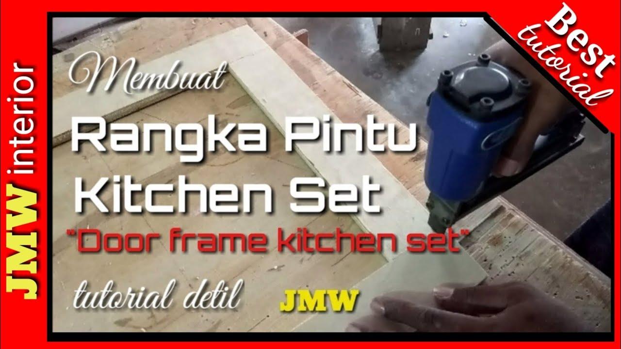 Membuat rangka pintu kitchen set making a simple door frame of kitchen set