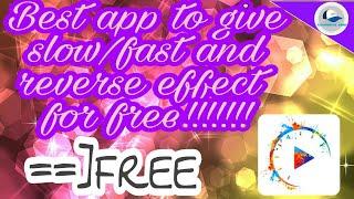 SLOW OR FAST OR REVERSE EFFECT VIDEO ME KAISE डाले BILKUL FREE!!!!!!