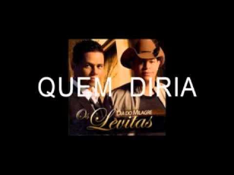 OS LEVITAS - QUEM DIRIA (SUPER LANÇAMENTO 2010)