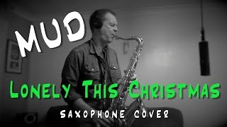 LONELY this CHRISTMAS - MUD - ELVIS - cover (saxophone)