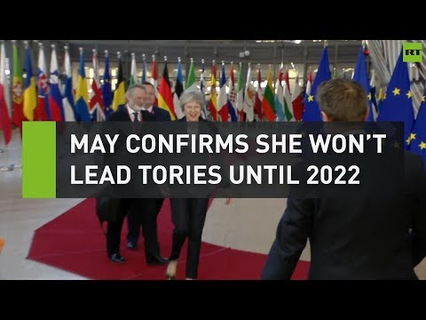 May confirms she won't lead Tories until 2022