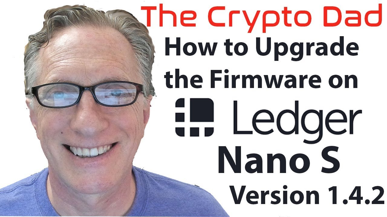 How to update the firmware on your ledger nano s (to version 1. 4. 1.
