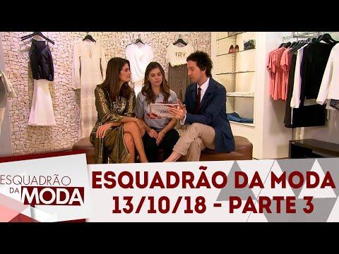 Esquadrão da Moda (13/10/18) | Parte 3
