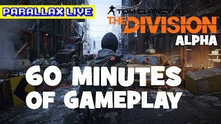 The Division: 60 Minutes Of Gameplay (With Commentary)