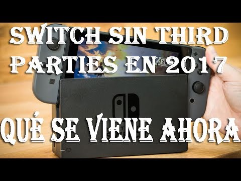 VERGÜENZA DE LAS THIRD PARTIES:  EL FUTURO DE NINTENDO SWITCH