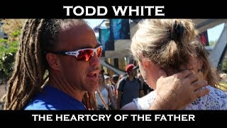 Todd White - The Heart Cry of the Father