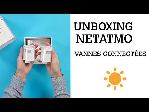 Unboxing/Déballage : Vannes connectées Netatmo