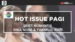 Duet Romantis Rina Nose & Fakhrul Razi - Hot Issue Pagi - 28/11/15